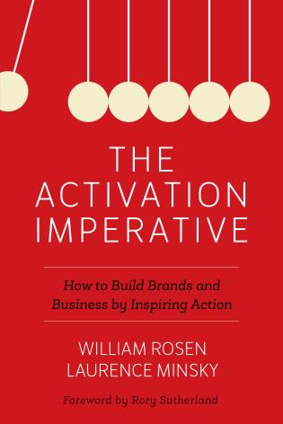 Cover image for the book The Activation Imperative: How to Build Brands and Business by Inspiring Action