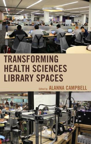 Cover image for the book Transforming Health Sciences Library Spaces