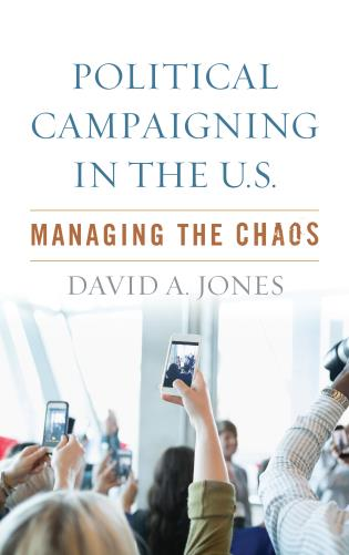 Cover image for the book Political Campaigning in the U.S.: Managing the Chaos