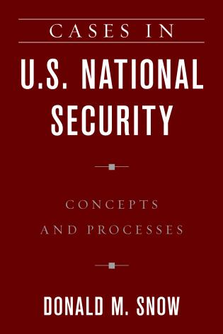 Cover image for the book Cases in U.S. National Security: Concepts and Processes