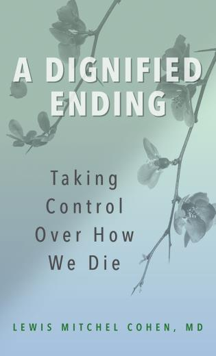 Cover image for the book A Dignified Ending: Taking Control Over How We Die