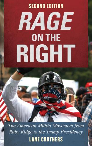 Cover image for the book Rage on the Right: The American Militia Movement from Ruby Ridge to the Trump Presidency, Second Edition