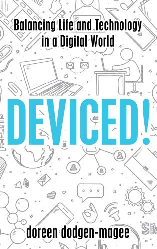 Cover image for the book Deviced!: Balancing Life and Technology in a Digital World