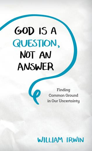 Cover image for the book God Is a Question, Not an Answer: Finding Common Ground in Our Uncertainty