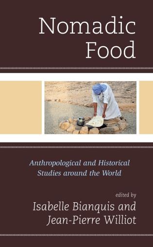 Cover image for the book Nomadic Food: Anthropological and Historical Studies around the World
