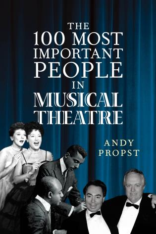Cover image for the book The 100 Most Important People in Musical Theatre