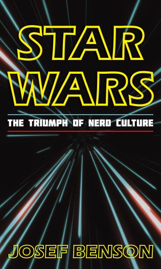 Cover image for the book Star Wars: The Triumph of Nerd Culture