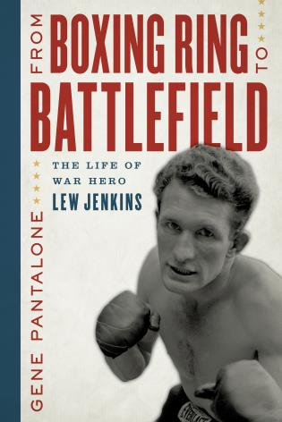 Cover image for the book From Boxing Ring to Battlefield: The Life of War Hero Lew Jenkins
