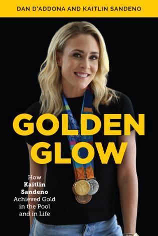 Cover image for the book Golden Glow: How Kaitlin Sandeno Achieved Gold in the Pool and in Life