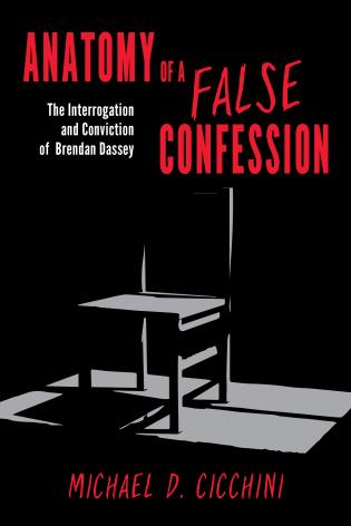 Cover image for the book Anatomy of a False Confession: The Interrogation and Conviction of Brendan Dassey