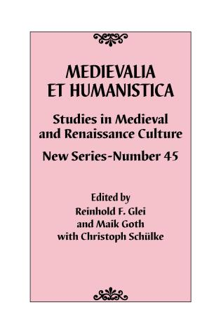 Cover image for the book Medievalia et Humanistica, No. 45: Studies in Medieval and Renaissance Culture: New Series