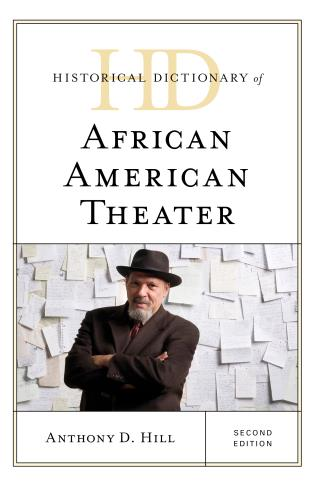Cover image for the book Historical Dictionary of African American Theater, Second Edition