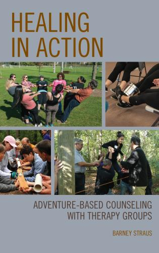 Cover image for the book Healing in Action: Adventure-Based Counseling with Therapy Groups