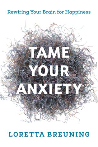Cover image for the book Tame Your Anxiety: Rewiring Your Brain for Happiness