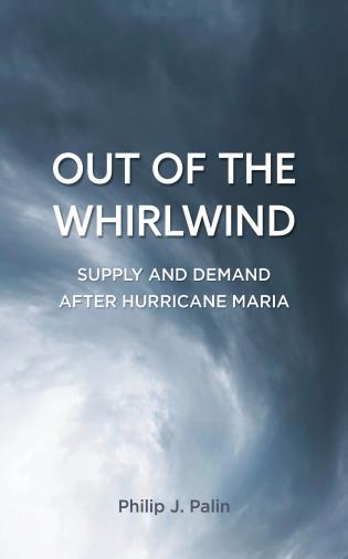 Cover image for the book Out of the Whirlwind: Supply and Demand after Hurricane Maria