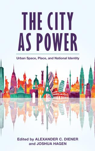 Cover image for the book The City as Power: Urban Space, Place, and National Identity