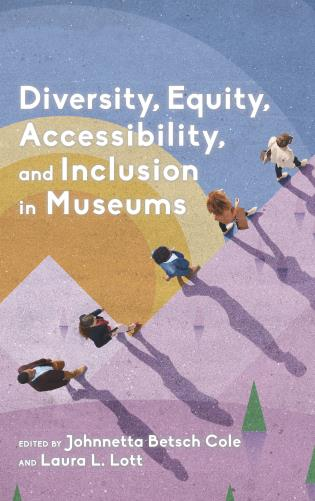 Cover image for the book Diversity, Equity, Accessibility, and Inclusion in Museums