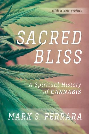 Cover image for the book Sacred Bliss: A Spiritual History of Cannabis