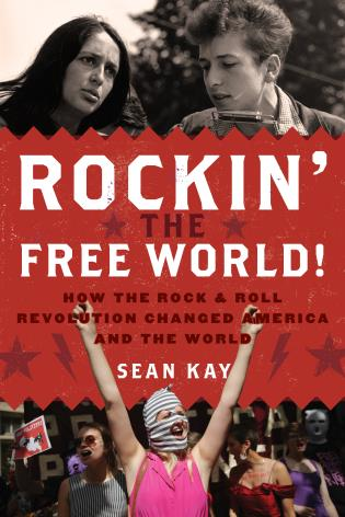 Cover image for the book Rockin' the Free World!: How the Rock & Roll Revolution Changed America and the World