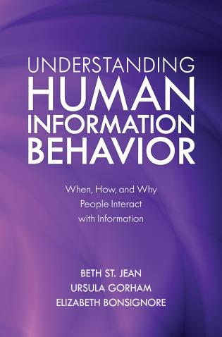 Cover image for the book Understanding Human Information Behavior: When, How, and Why People Interact with Information
