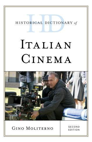 Cover image for the book Historical Dictionary of Italian Cinema, Second Edition