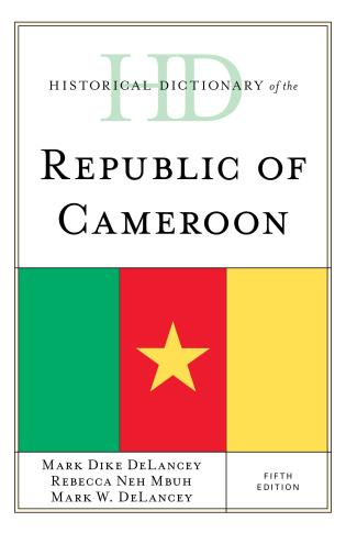 Cover image for the book Historical Dictionary of the Republic of Cameroon, Fifth Edition