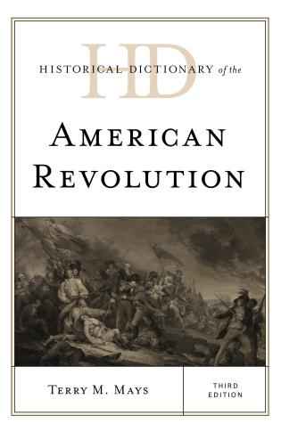 Cover image for the book Historical Dictionary of the American Revolution, Third Edition