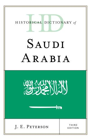 Cover image for the book Historical Dictionary of Saudi Arabia, Third Edition