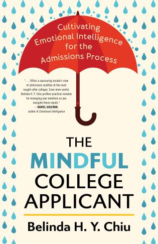 Cover image for the book The Mindful College Applicant: Cultivating Emotional Intelligence for the Admissions Process