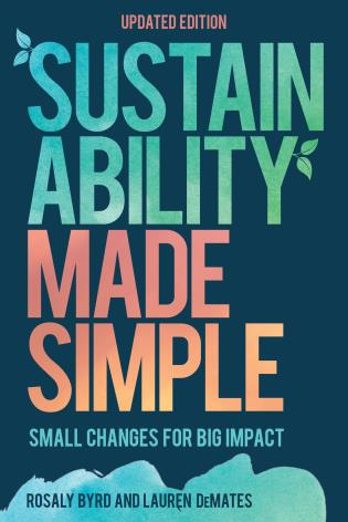 Cover image for the book Sustainability Made Simple: Small Changes for Big Impact, Updated Edition