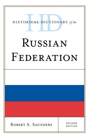 Cover image for the book Historical Dictionary of the Russian Federation, 2 Volumes, Second Edition