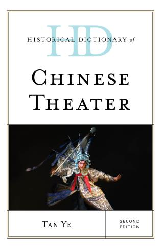 Cover image for the book Historical Dictionary of Chinese Theater, Second Edition