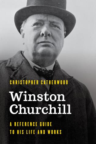 Cover image for the book Winston Churchill: A Reference Guide to His Life and Works