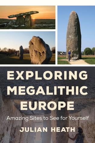 Cover image for the book Exploring Megalithic Europe: Amazing Sites to See for Yourself