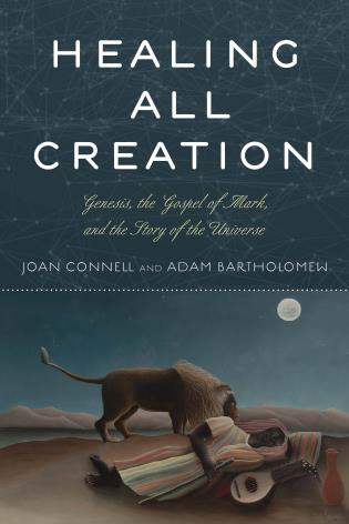 Cover image for the book Healing All Creation: Genesis, the Gospel of Mark, and the Story of the Universe
