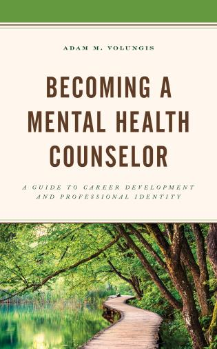 Cover image for the book Becoming a Mental Health Counselor: A Guide to Career Development and Professional Identity