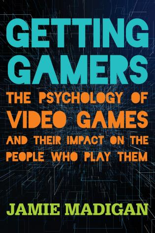 Cover image for the book Getting Gamers: The Psychology of Video Games and Their Impact on the People who Play Them