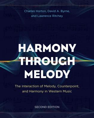 Cover image for the book Harmony Through Melody: The Interaction of Melody, Counterpoint, and Harmony in Western Music, Second Edition