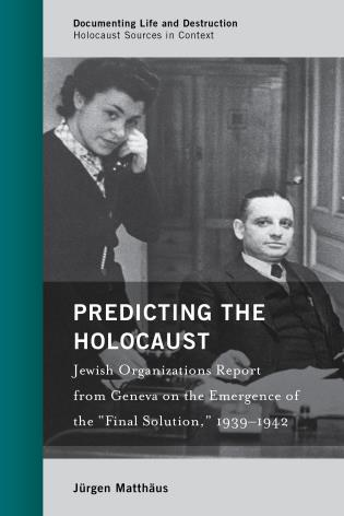 """Cover image for the book Predicting the Holocaust: Jewish Organizations Report from Geneva on the Emergence of the """"Final Solution,"""" 1939–1942"""