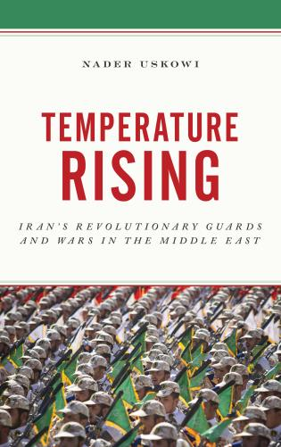 Cover image for the book Temperature Rising: Iran's Revolutionary Guards and Wars in the Middle East