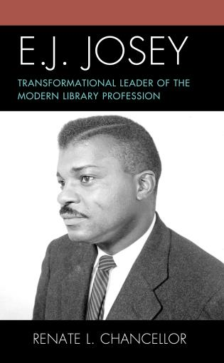 Cover image for the book E. J. Josey: Transformational Leader of the Modern Library Profession