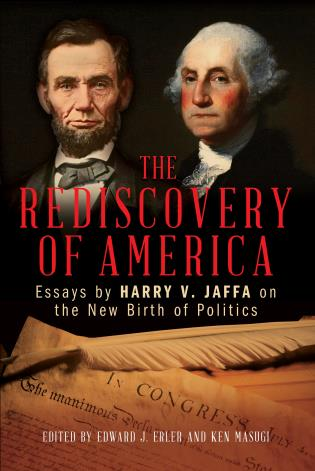 Cover image for the book The Rediscovery of America: Essays by Harry V. Jaffa on the New Birth of Politics