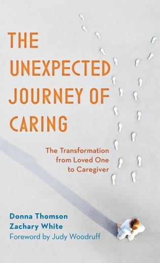 Cover image for the book The Unexpected Journey of Caring: The Transformation from Loved One to Caregiver