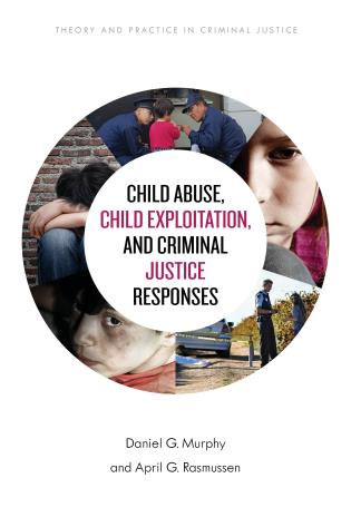 Cover image for the book Child Abuse, Child Exploitation, and Criminal Justice Responses