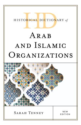 Cover image for the book Historical Dictionary of Arab and Islamic Organizations, New Edition
