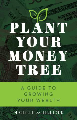 Cover image for the book Plant Your Money Tree: A Guide to Growing Your Wealth