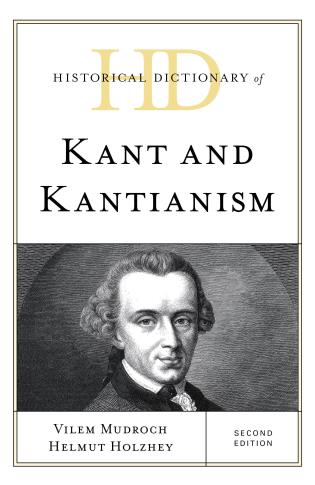 Cover image for the book Historical Dictionary of Kant and Kantianism, Second Edition