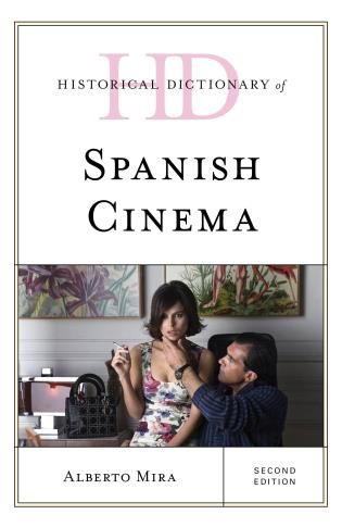 Cover image for the book Historical Dictionary of Spanish Cinema, Second Edition