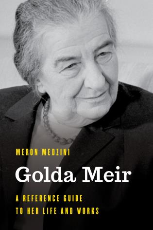 Cover image for the book Golda Meir: A Reference Guide to Her Life and Works