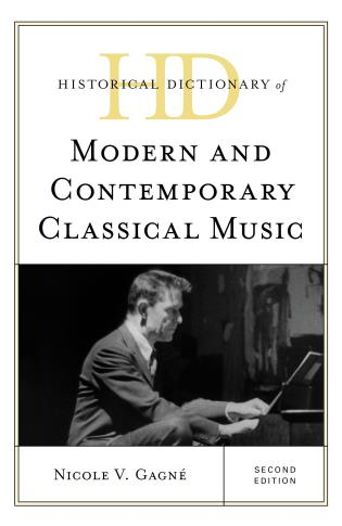Cover image for the book Historical Dictionary of Modern and Contemporary Classical Music, Second Edition